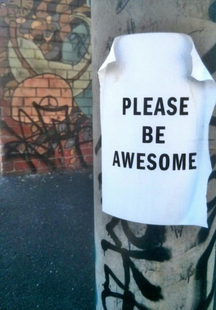please be awesome